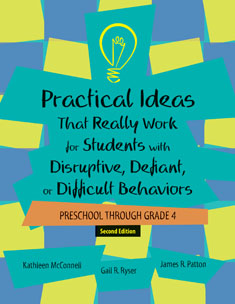 Practical Ideas That Work For Students With Disruptive, Defiant Or Difficult Behaviours, Prek-4