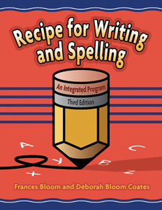 Recipe for Writing and Spelling - 3rd Edition An Integrated Program