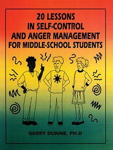 20 Lessons in Self-Control and Anger Management for Middle-School Students