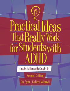 Practical Ideas That Work For Students With ADHD-2nd Edition, Grades 5 -12