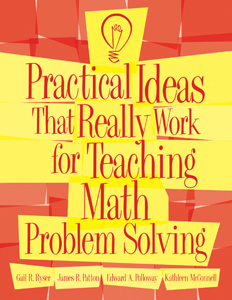 Practical Ideas That Work For Teaching Math Problem Solving