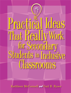 Practical Ideas That Work For Secondary Students in Inclusive Classrooms