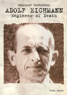 Adolf Eichmann: Engineer Of Death