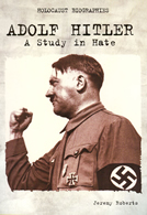 Adolf Hitler: A Study In Hate