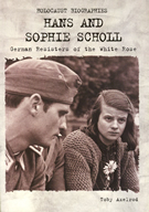 Hans & Sophie Scholl: German Resisters Of The White Rose
